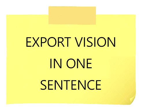 Export Vision in one sentence | Export Business Model Canvas
